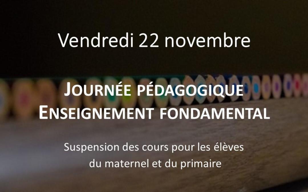 Vendredi 22 novembre – suspension des cours pour les élèves de l'école fondamentale !