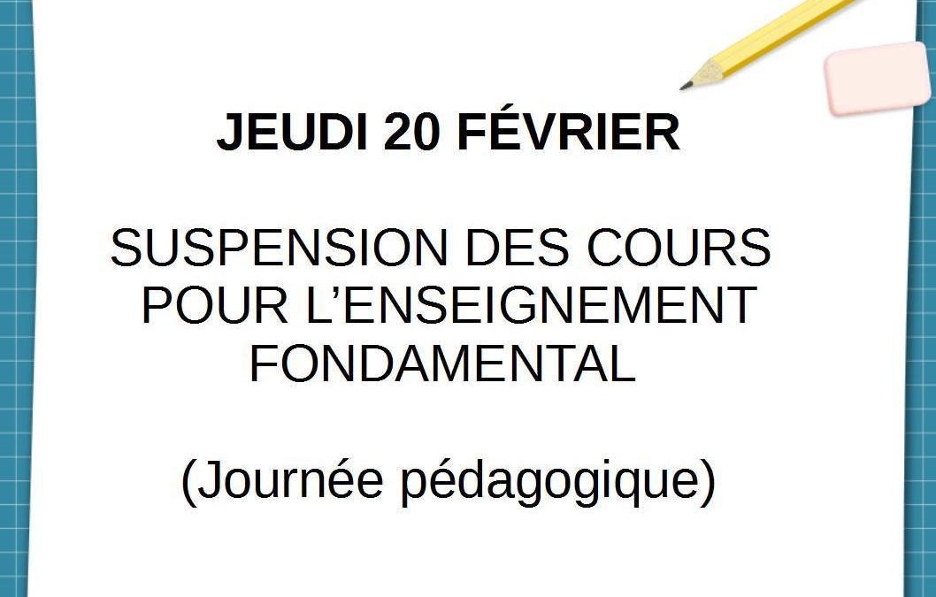 Jeudi 20 février – suspension des cours pour l'enseignement fondamental