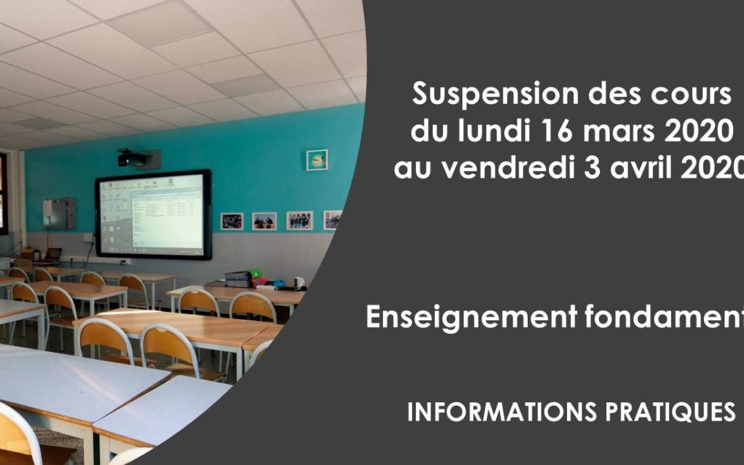 Informations suspension des cours du lundi 16 mars au vendredi 3 avril inclus – enseignement fondamental